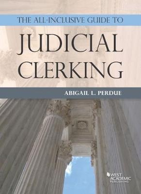 Cover of The All-Inclusive Guide to Judicial Clerking